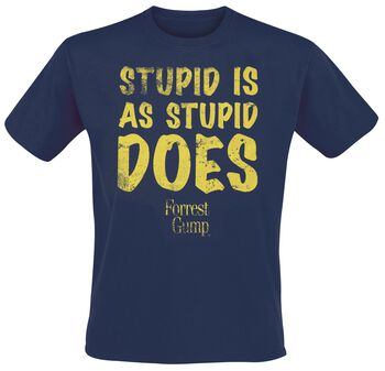 Forrest Gump Stupid Is As Stupid Does