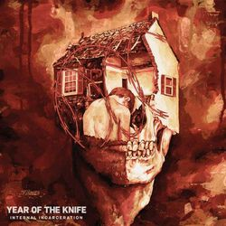 Year Of The Knife Internal Iicarceration