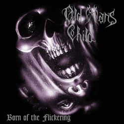Born of the flickering