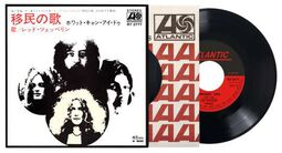 Immigrant song / Hey hey what can I do (Japanese Replica)