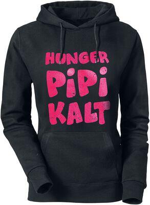 Hunger, Pipi, Kalt