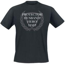 Protector! Husband! Hero! Dad!