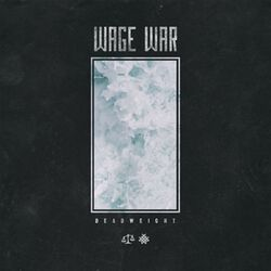 Wage War Deadweight