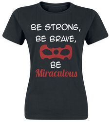 Be Strong, Be Brave, Be Miraculous
