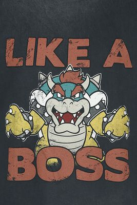 Bowser - Like A Boss