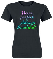 Never Perfect. Always Beautiful!
