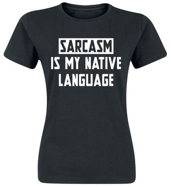 Sarcasm Is My Native Language
